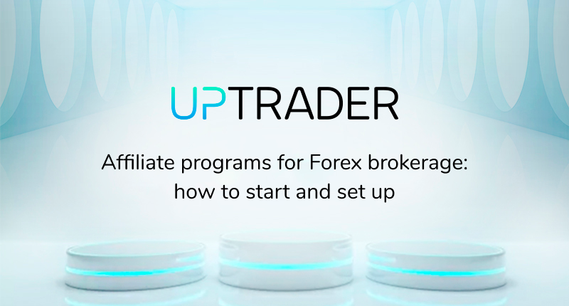 Affiliate programs for Forex brokerage: how to start and set up