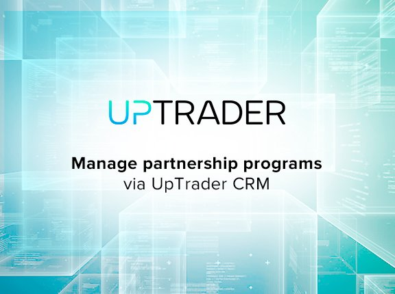 UpTrader launches a flexible management system for partnership programs
